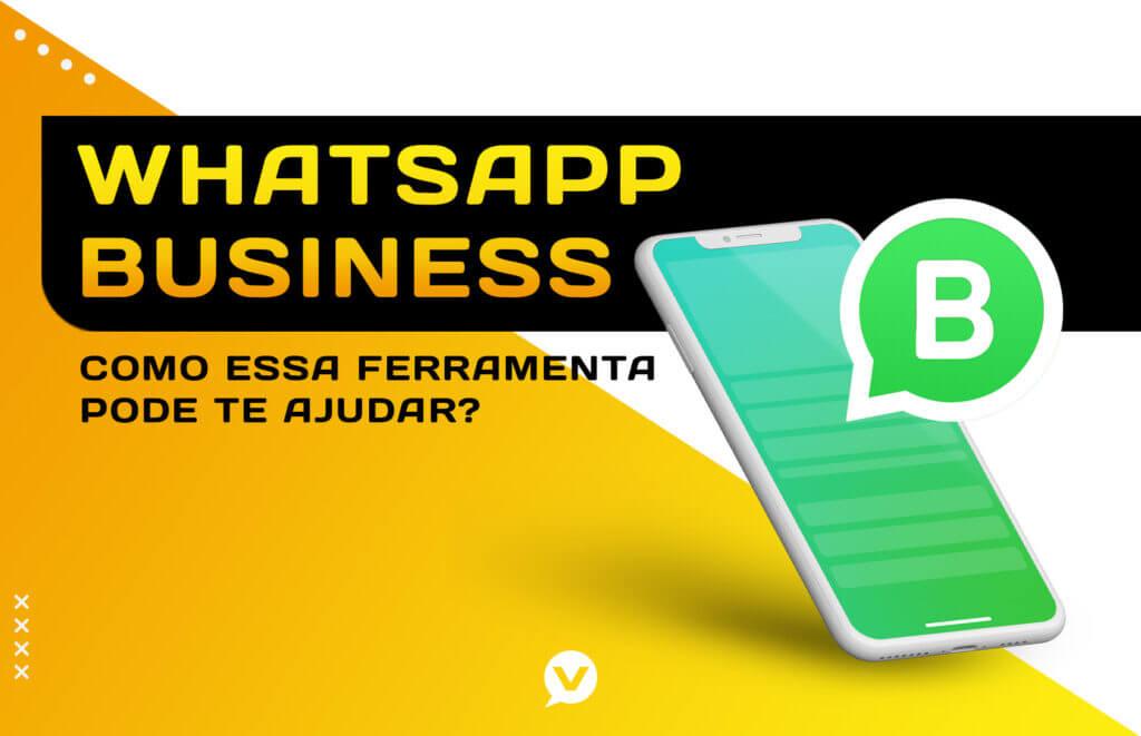 Whatsapp Business Como Funciona E Quais Suas Vantagens